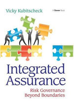 Integrated Assurance : Beyond Boundaries of Risk, Governance and Compliance - Vicky Kubitscheck