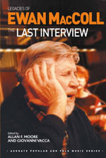 Legacies of Ewan MacColl : The Last Interview