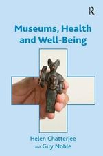 Museums, Health and Well-Being - Helen J. Chatterjee