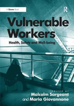 Vulnerable Workers : Safety, Well-being and Precarious Work - Malcolm Sargeant