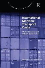 International Maritime Transport Costs : Market Structures and Network Configurations - Gordon Wilmsmeier