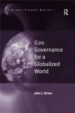 G20 Governance for a Globalized World - John J. Kirton
