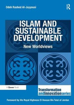 Islam and Sustainable Development : New worldviews - Odeh Rashed Al-Jayyousi