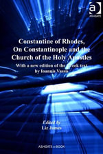 Constantine of Rhodes, On Constantinople and the Church of the Holy Apostles : With a new edition of the Greek text by Ioannis Vassis