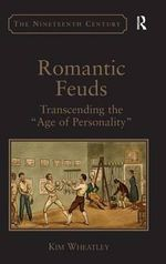 Romantic Feuds : Transcending the 'Age of Personality' - Kim Wheatley