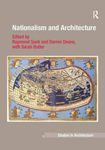 Nationalism and Architecture : Ashgate Studies in Architecture - Raymond Quek