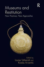 Museums and Restitution : New Practices, New Approaches