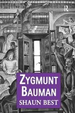 Zygmunt Bauman : Why Good People Do Bad Things - Shaun Best