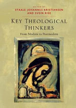 Key Theological Thinkers : From Modern to Postmodern