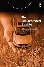 The Car-dependent Society : a European Perspective - Hans Jeekel