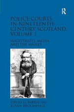 Police Courts in Nineteenth-Century Scotland : Crime, Control and Community - David G. Barrie
