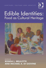 Edible Identities : Food as Cultural Heritage