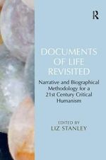 Documents of Life Revisited : Narrative and Biographical Methodology for a 21st Century Critical Humanism