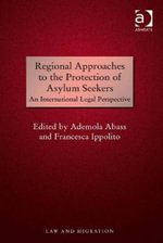 Regional Approaches to the Protection of Asylum Seekers : An International Legal Perspective