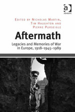 Aftermath : Legacies and Memories of War in Europe, 1918-1945-1989