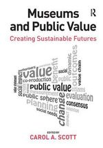 Museums and Public Value : Creating Sustainable Futures