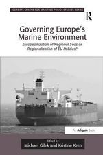 Governing Europe's Marine Environment : Europeanization of Regional Seas or Regionalization of EU Policies?
