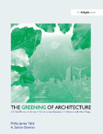 The Greening of Architecture - Phillip James Tabb