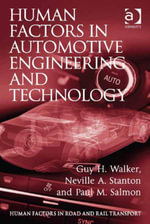Human Factors in Automotive Engineering and Technology - Guy H. Walker