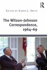 The Wilson-Johnson Correspondence, 1964-69