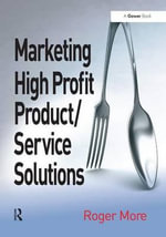 Marketing High Profit Product/Service Solutions - Roger More
