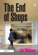 The End of Shops : Social Buying and the Battle for the Customer - Cor Molenaar
