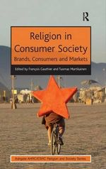 Religion in Consumer Society : Brands, Consumers and Markets