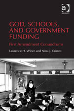 God, Schools, and Government Funding : First Amendment Conundrums - Laurence H, Professor Winer