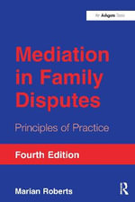 Mediation in Family Disputes : Principles of Practice - Marian Roberts