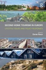 Second Home Tourism in Europe : Lifestyle Issues and Policy Responses