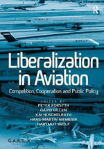 Liberalization in Aviation : Competition, Cooperation and Public Policy