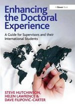 Enhancing the Doctoral Experience : A Guide for Supervisors and Their International Students - Steve Hutchinson