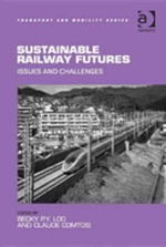 Sustainable Railway Futures : Issues and Challenges