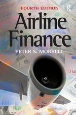 Airline Finance : Air Freight and the Global Supply Chain - Peter S. Morrell