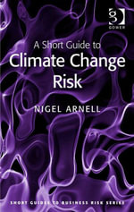 A Short Guide to Climate Change Risk - Nigel Arnell