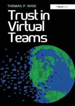 Trust in Virtual Teams : Organization, Strategies and Assurance for Successful Projects - Thomas P. Wise