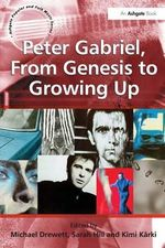 Peter Gabriel Form Genesis to Growing Up - Michael Drewett