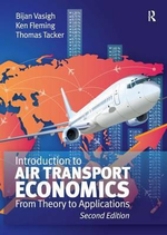 Introduction to Air Transport Economics : From Theory to Applications - Bijan Vasigh