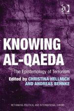 Knowing al-Qaeda : The Epistemology of Terrorism