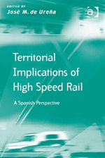Territorial Implications of High Speed Rail : A Spanish Perspective