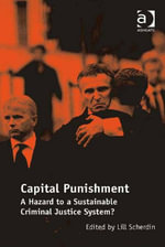 Capital Punishment : A Hazard to a Sustainable Criminal Justice System?
