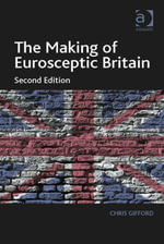 The Making of Eurosceptic Britain - Chris Gifford