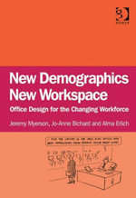 New Demographics New Workspace : Office Design for the Changing Workforce - Jeremy Myerson