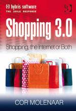 Shopping 3.0 : Shopping, the Internet or Both? - Cor Molenaar
