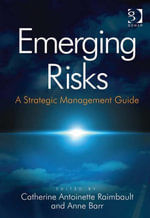 Emerging Risks : A Strategic Management Guide