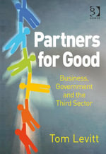 Partners for Good : Business, Government and the Third Sector - Tom Levitt