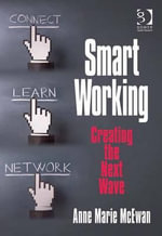 Smart Working : Creating the Next Wave - Anne  Marie McEwan