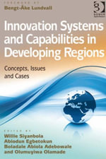 Innovation Systems and Capabilities in Developing Regions : Concepts, Issues and Cases