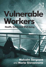 Vulnerable Workers : Health, Safety and Well-Being