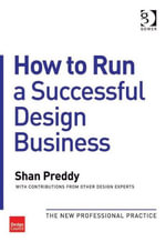 How to Run a Successful Design Business : The New Professional Practice